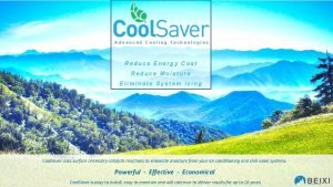 Advanced Cooling Technologies Reduce Energy Cost Reduce Moisture