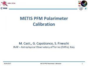 METIS PFM Polarimeter Calibration M Casti G Capobianco