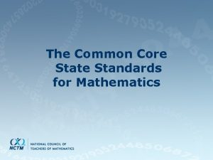 The Common Core State Standards for Mathematics Common
