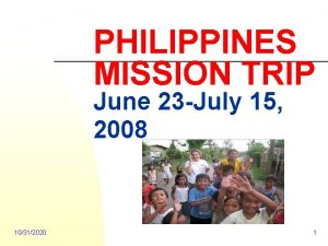 PHILIPPINES MISSION TRIP June 23 July 15 2008