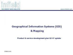 www infield com Geographical Information Systems GIS Mapping