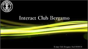Interact Club Bergamo Rotary Club Bergamo Sud 040914