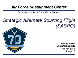 Air Force Sustainment Center Integrity Service Excellence Strategic