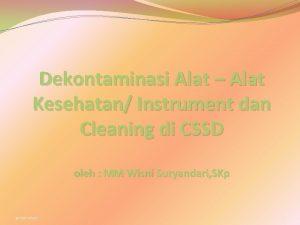 Dekontaminasi Alat Alat Kesehatan Instrument dan Cleaning di