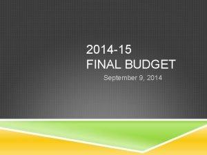 2014 15 FINAL BUDGET September 9 2014 AGENDA