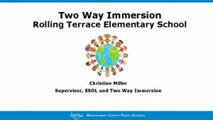 Two Way Immersion Rolling Terrace Elementary School Christine