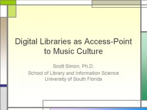 Digital Libraries as AccessPoint to Music Culture Scott