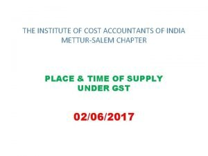 THE INSTITUTE OF COST ACCOUNTANTS OF INDIA METTURSALEM