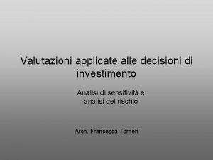 Valutazioni applicate alle decisioni di investimento Analisi di
