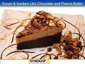 Scrum Kanban Like Chocolate and Peanut Butter Presentation