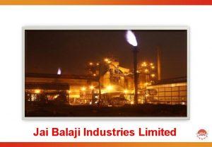 Jai Balaji Industries Limited JBIL A Brief Profile