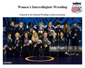 Womens Intercollegiate Wrestling Prepared by the National Wrestling