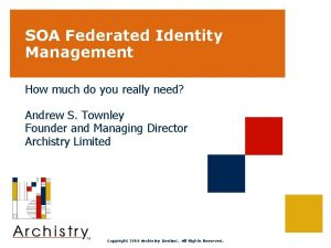 SOA Federated Identity Management How much do you