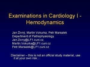 Examinations in Cardiology I Hemodynamics Jan ivn Martin