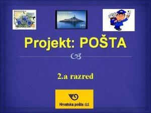 Projekt POTA 2 a razred TEMA PROJEKTA POTA