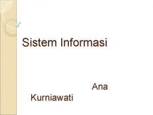 Sistem Informasi Ana Kurniawati Apakah Sistem Itu Definisi