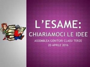 LESAME CHIARIAMOCI LE IDEE ASSEMBLEA GENITORI CLASSI TERZE