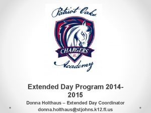Extended Day Program 20142015 Donna Holthaus Extended Day
