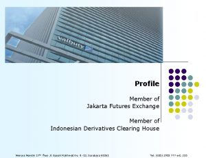 Profile Member of Jakarta Futures Exchange Member of