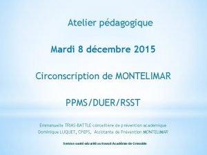 Atelier pdagogique Mardi 8 dcembre 2015 Circonscription de