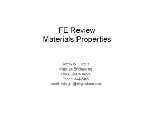 FE Review Materials Properties Jeffrey W Fergus Materials