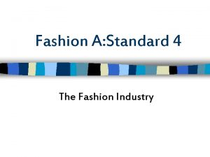 Fashion A Standard 4 The Fashion Industry Objectives