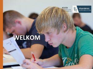 WELKOM Opleiding voor schoolsecretariaten Schooljaar 2017 2018 Toelichting