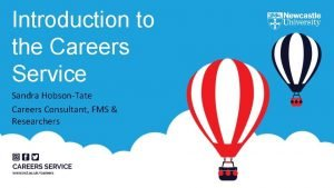 Introduction to the Careers Service Sandra HobsonTate Careers