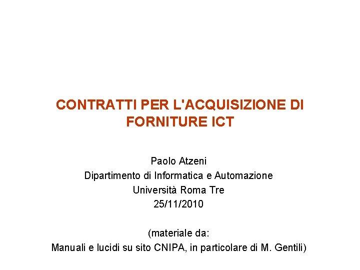 CONTRATTI PER LACQUISIZIONE DI FORNITURE ICT Paolo Atzeni