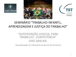 SEMINRIO TRABALHO INFANTIL APRENDIZAGEM E JUSTIA DO TRABALHO