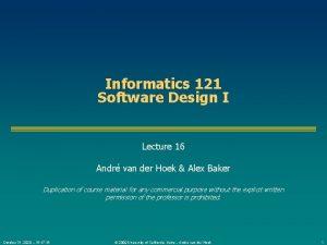 Informatics 121 Software Design I Lecture 16 Andr