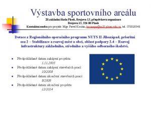 Vstavba sportovnho arelu 20 zkladn kola Plze Brojova