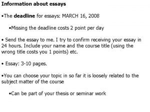 Information about essays The deadline for essays MARCH