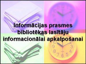 Informcijas prasmes bibliotkas lastju informacionlai apkalpoanai Interneta pakalpojumu
