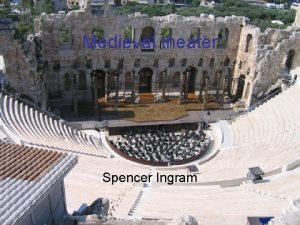 Medieval theater Spencer Ingram Time period Medieval theater