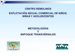 CENTRO REMOLINOS EXPLOTACIN SEXUAL COMERCIAL DE NIOS NIAS