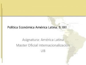 Poltica Econmica Amrica Latina S XXI Asignatura Amrica