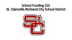 School Funding 101 St ClairsvilleRichland City School District