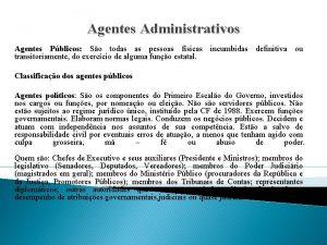 Agentes Administrativos Agentes Pblicos So todas as pessoas