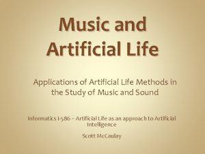 Music and Artificial Life Applications of Artificial Life