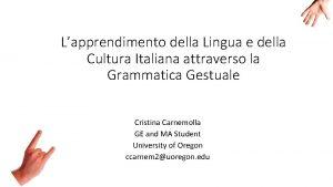 Lapprendimento della Lingua e della Cultura Italiana attraverso