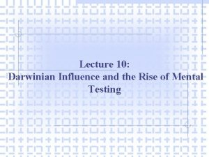 Lecture 10 Darwinian Influence and the Rise of
