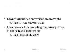 Towards identityanonymization on graphs K Liu E Terzi