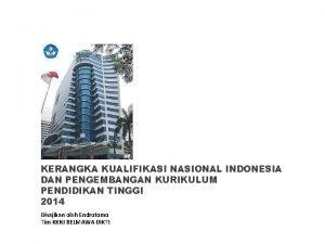 KERANGKA KUALIFIKASI NASIONAL INDONESIA DAN PENGEMBANGAN KURIKULUM PENDIDIKAN