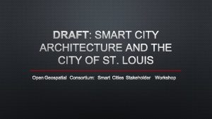 DRAFT SMART CITY ARCHITECTURE AND THE CITY OF