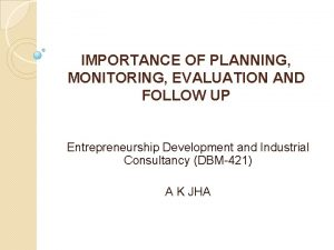 IMPORTANCE OF PLANNING MONITORING EVALUATION AND FOLLOW UP