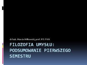 dr hab Marcin Mikowski prof IFi S PAN