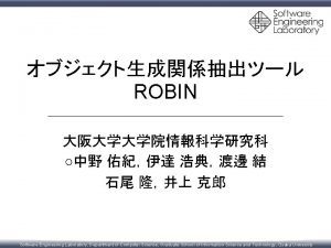ROBIN Software Engineering Laboratory Department of Computer Science
