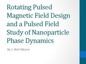 Rotating Pulsed Magnetic Field Design and a Pulsed