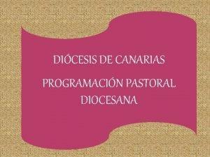 DICESIS DE CANARIAS PROGRAMACIN PASTORAL DIOCESANA PROGRAMACIN PASTORAL